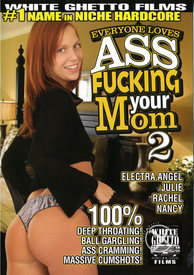 Everyone Love Assfucking Your Mom 02